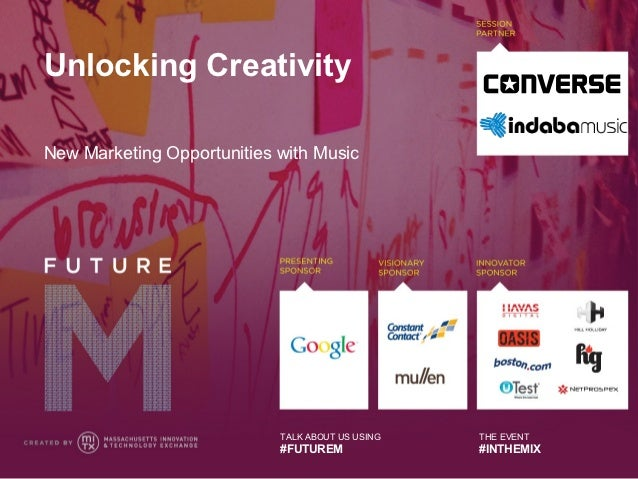 Unlocking CreativityNew Marketing Opportunities with Music                            TALK ABOUT US USING   THE EVENT     ...