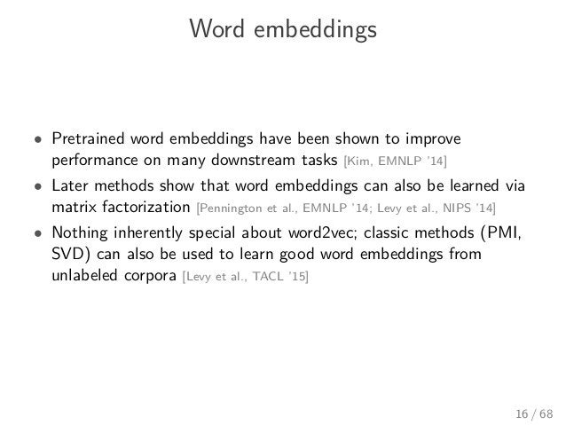 Word embeddings • Pretrained word embeddings have been shown to improve performance on many downstream tasks [Kim, EMNLP '...