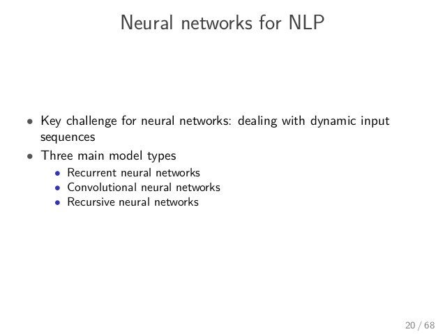 Neural networks for NLP • Key challenge for neural networks: dealing with dynamic input sequences • Three main model types...