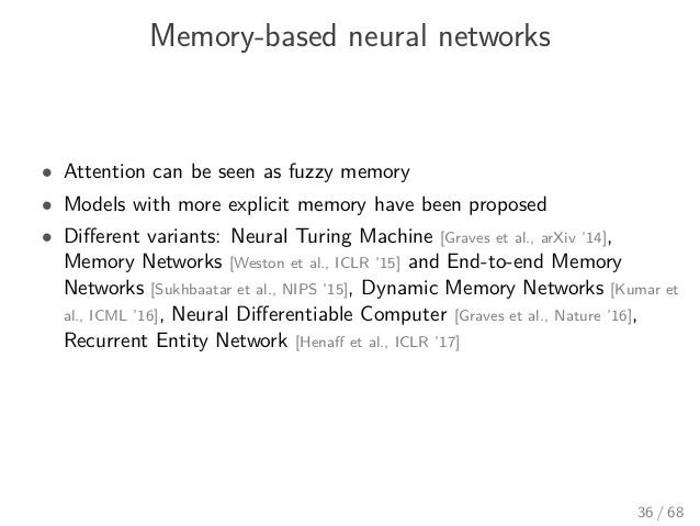 Memory-based neural networks • Attention can be seen as fuzzy memory • Models with more explicit memory have been proposed...