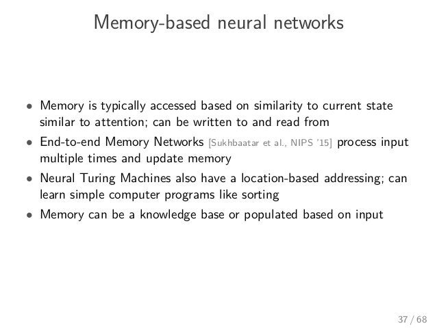 Memory-based neural networks • Memory is typically accessed based on similarity to current state similar to attention; can...