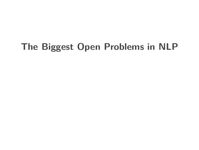 The Biggest Open Problems in NLP