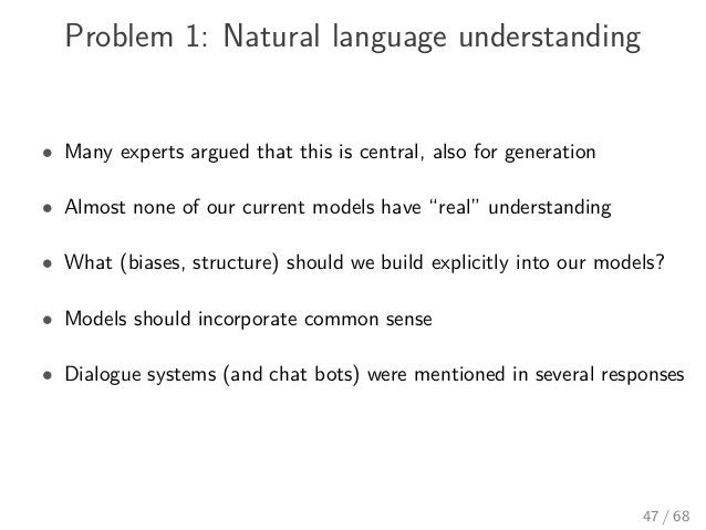 Problem 1: Natural language understanding • Many experts argued that this is central, also for generation • Almost none of...