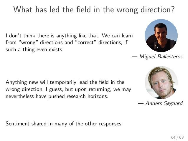 """What has led the field in the wrong direction? I don't think there is anything like that. We can learn from """"wrong"""" directi..."""