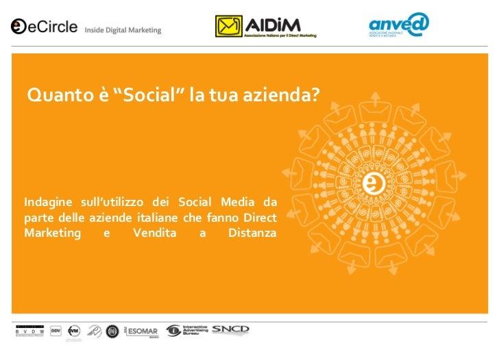 """Quanto è """"Social"""" la tua azienda?Indagine sull'utilizzo dei Social Media daparte delle aziende italiane che fanno DirectMa..."""