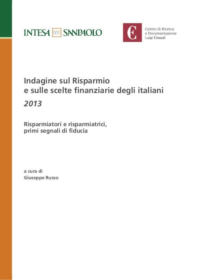 2013 a cura di Giuseppe Russo Indagine sul Risparmio e sulle scelte finanziarie degli italiani Risparmiatori e risparmiatr...