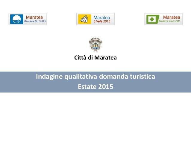 Indagine qualitativa domanda turistica Estate 2015 Città di Maratea