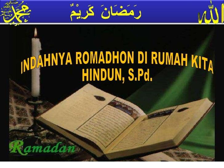 INDAHNYA ROMADHON DI RUMAH KITA HINDUN, S.Pd. رَمَضَانَ كَرِيْمٌ