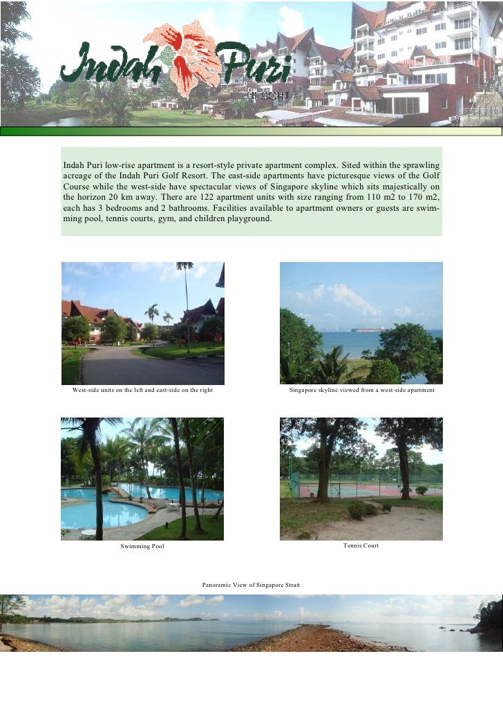 Indah Puri low-rise apartment is a resort-style private apartment complex. Sited within the sprawling acreage of the Indah...