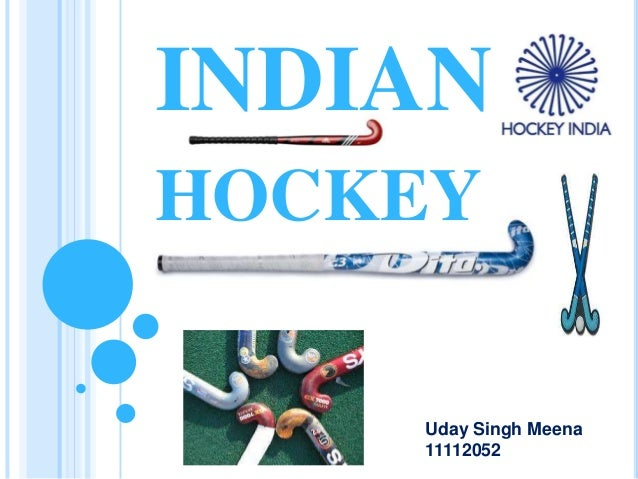 INDIAN HOCKEY Uday Singh Meena 11112052