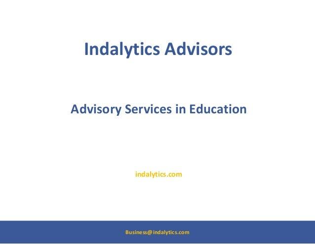 Indalytics AdvisorsAdvisory Services in Education            indalytics.com         Business@indalytics.com