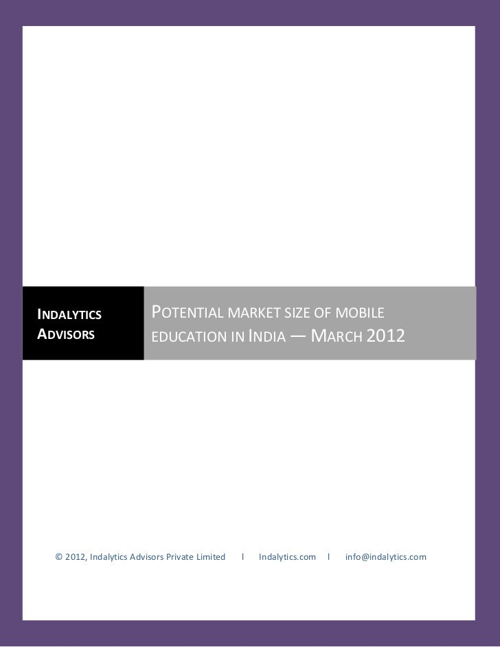 INDALYTICS                POTENTIAL MARKET SIZE OF MOBILEADVISORS                  EDUCATION IN INDIA — MARCH 2012  © 2012...