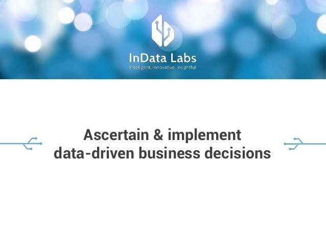 Ascertain & implement data-driven business decisions
