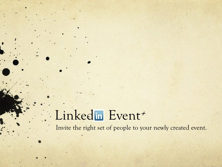 Linked              Event+Invite the right set of people to your newly created event.