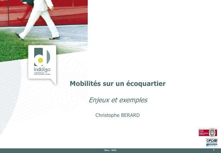 Mobilités sur un écoquartier       Enjeux et exemples         Christophe BERARD               Mars - 2010          1