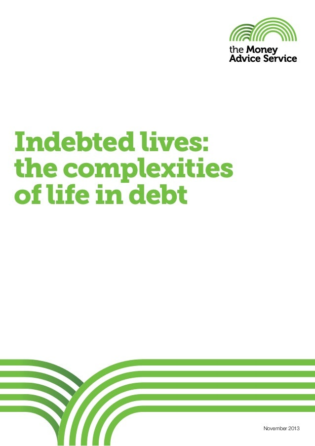 Indebted lives: the complexities of life in debt  November 2013