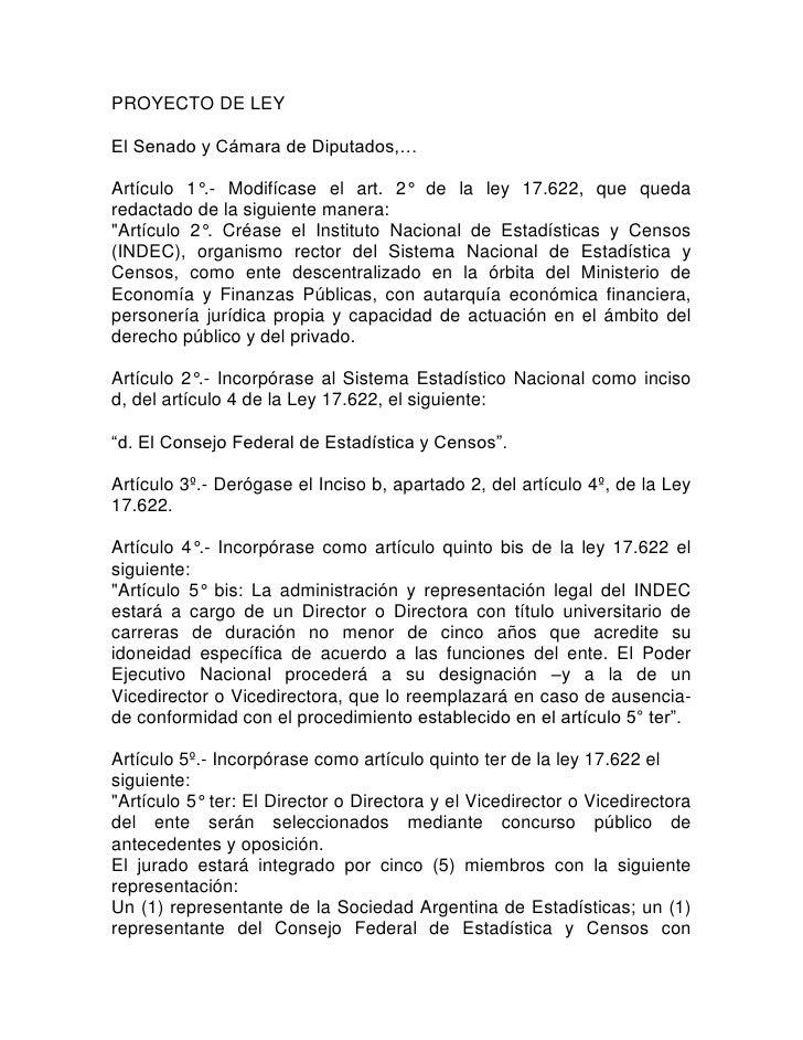 PROYECTO DE LEY  El Senado y Cámara de Diputados,…  Artículo 1°.- Modifícase el art. 2° de la ley 17.622, que queda redact...