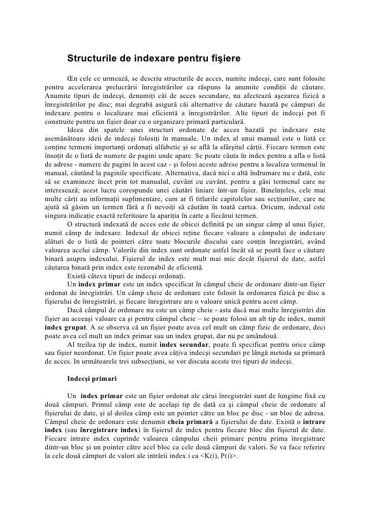 Structurile de indexare pentru fişiere         În cele ce urmează, se descriu structurile de acces, numite indecşi, care s...