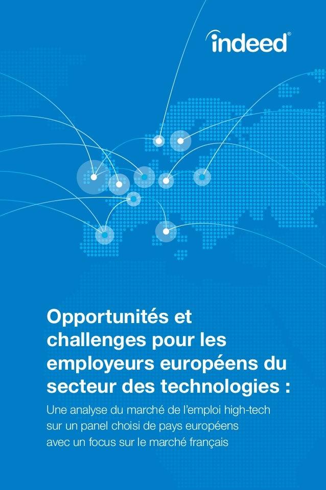 1  © Indeed Opportunités et challenges pour les employeurs européens du secteur des technologies : Une analyse du marché ...