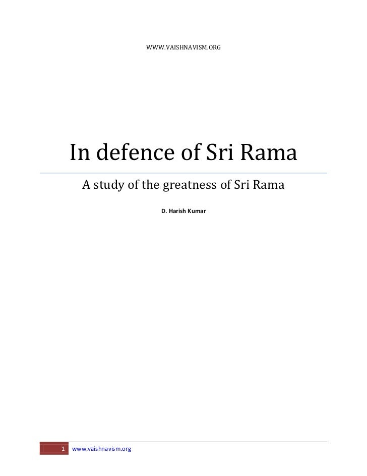 WWW.VAISHNAVISM.ORG    In defence of Sri Rama       A study of the greatness of Sri Rama                             D. Ha...
