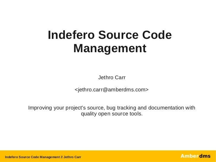 Indefero Source Code                             Management                                                  Jethro Carr  ...