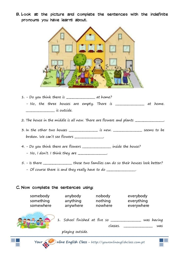B. Look at the picture and complete the sentences with the indefinite   pronouns you have learnt about.  1. - Do you think...
