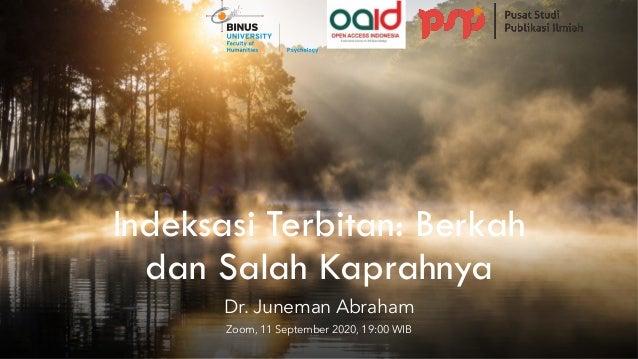 Indeksasi Terbitan: Berkah dan Salah Kaprahnya Dr. Juneman Abraham Zoom, 11 September 2020, 19:00 WIB