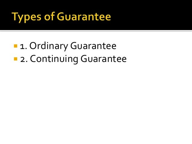 The guarantee may be discharged in the following manner:  1. Notice of Revokation  2. Death of Surety  3. Variation of ...