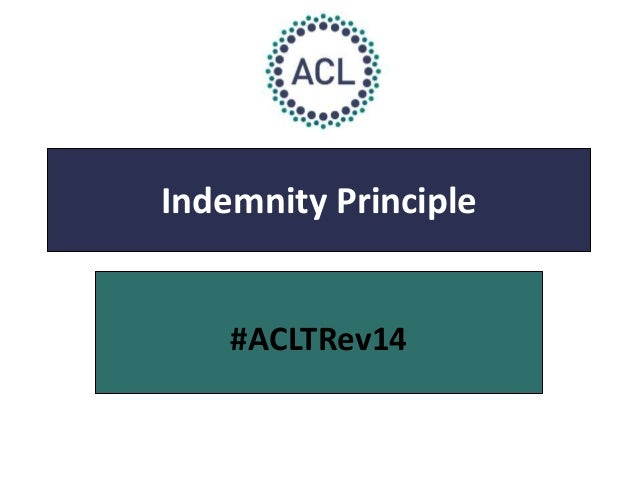 Indemnity Principle  #ACLTRev14