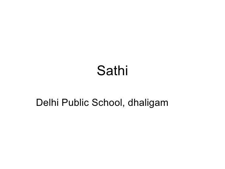 Sathi Delhi Public School, dhaligam
