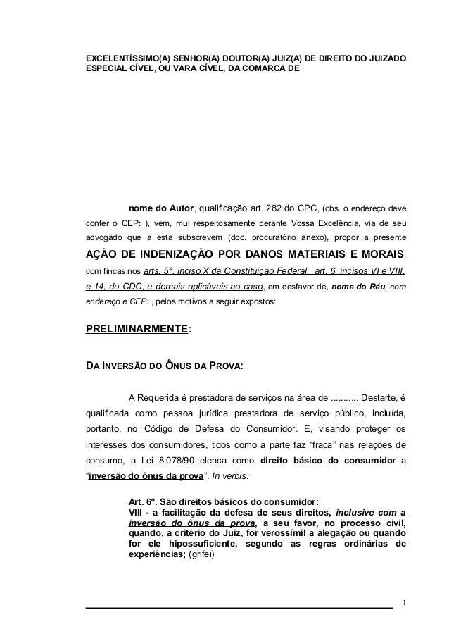 EXCELENTÍSSIMO(A) SENHOR(A) DOUTOR(A) JUIZ(A) DE DIREITO DO JUIZADO  ESPECIAL CÍVEL, OU VARA CÍVEL, DA COMARCA DE  nome do...