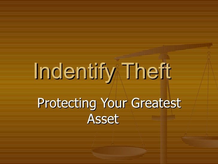Indentify Theft Protecting Your Greatest Asset