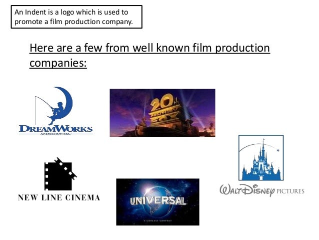An Indent is a logo which is used to promote a film production company. Here are a few from well known film production com...