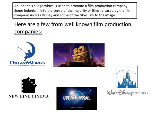 An Indent is a logo which is used to promote a film production company. Some Indents link to the genre of the majority of ...