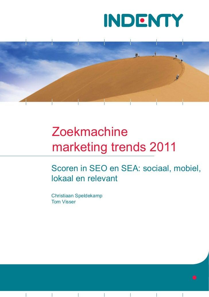 Zoekmachinemarketing trends 2011Scoren in SEO en SEA: sociaal, mobiel,lokaal en relevantChristiaan SpeldekampTom Visser