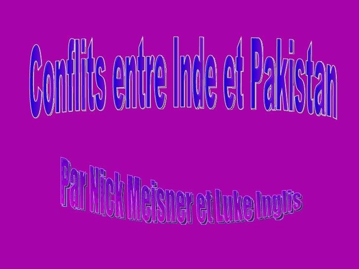 Conflits entre Inde et Pakistan Par Nick Meisner et Luke Inglis