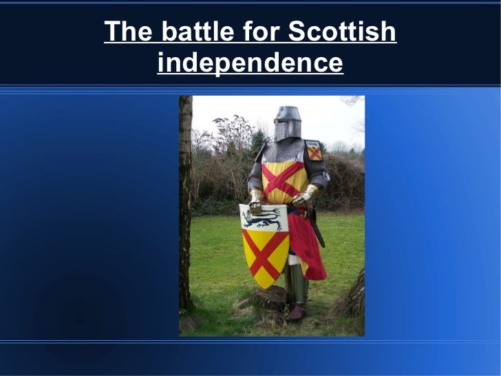 The battle for Scottish independence