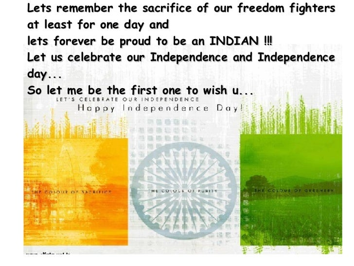Lets remember the sacrifice of our freedom fighters at least for one day and  lets forever be proud to be an INDIAN !!!  ...