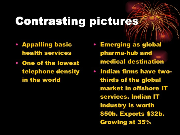 Contrast ing pictures <ul><li>Appalling basic health services </li></ul><ul><li>One of the lowest telephone density in the...