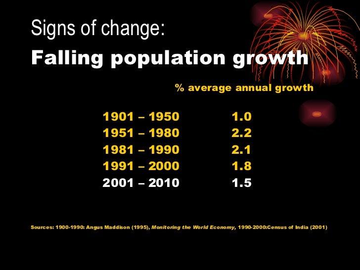 Signs of change:   Falling population growth <ul><li>% average annual growth </li></ul><ul><li>1901 – 1950  1.0 </li></ul>...