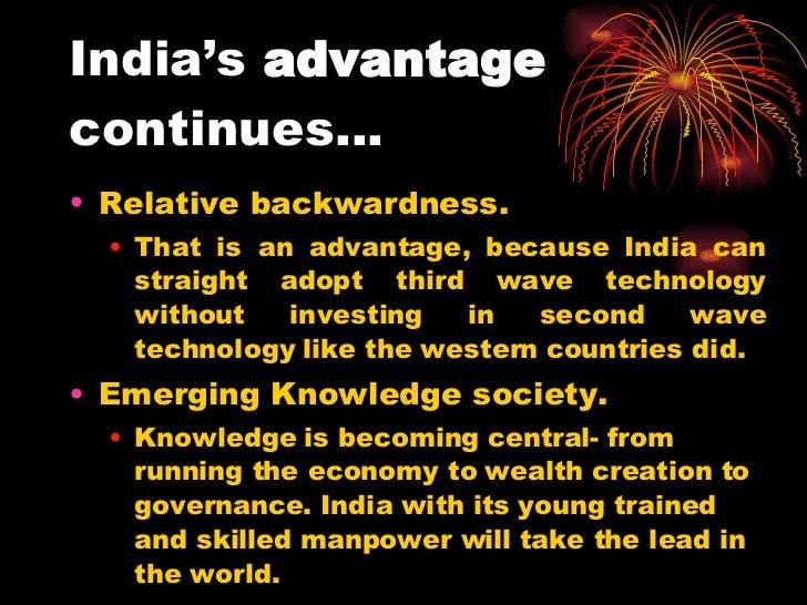 India's  advantage  continues… <ul><li>Relative backwardness.  </li></ul><ul><ul><li>That is an advantage, because India c...