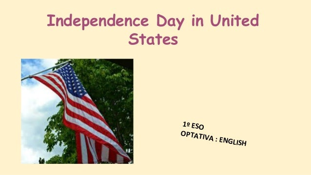 Independence Day in United States 1º ESO OPTATIVA : ENGLISH