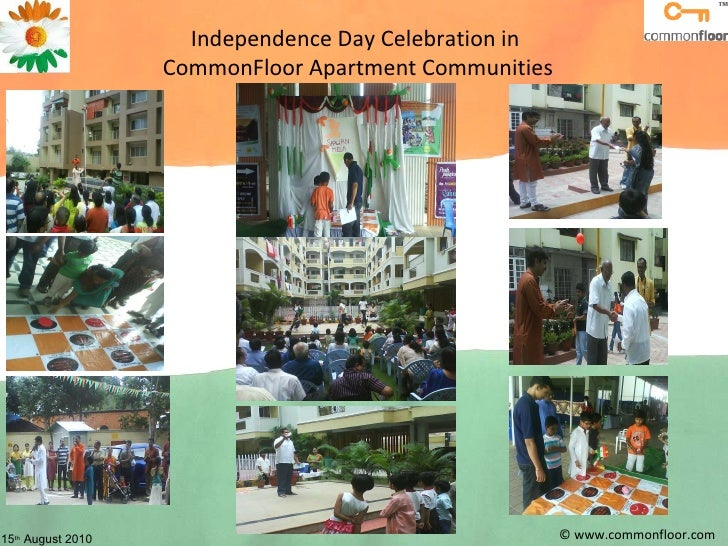 © www.commonfloor.com Independence Day Celebration in  CommonFloor Apartment Communities 15 th  August 2010