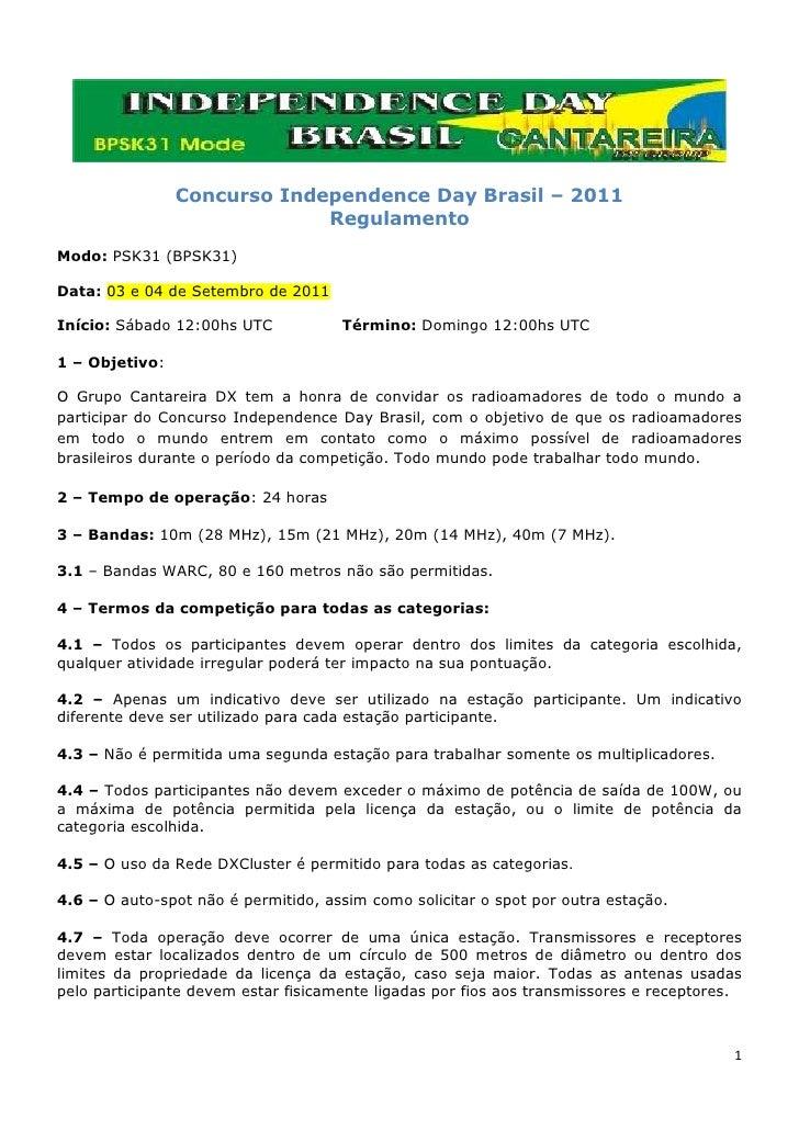 Concurso Independence Day Brasil – 2011                             RegulamentoModo: PSK31 (BPSK31)Data: 03 e 04 de Setemb...