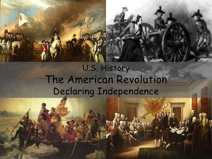 U.S. HistoryThe American Revolution Declaring Independence