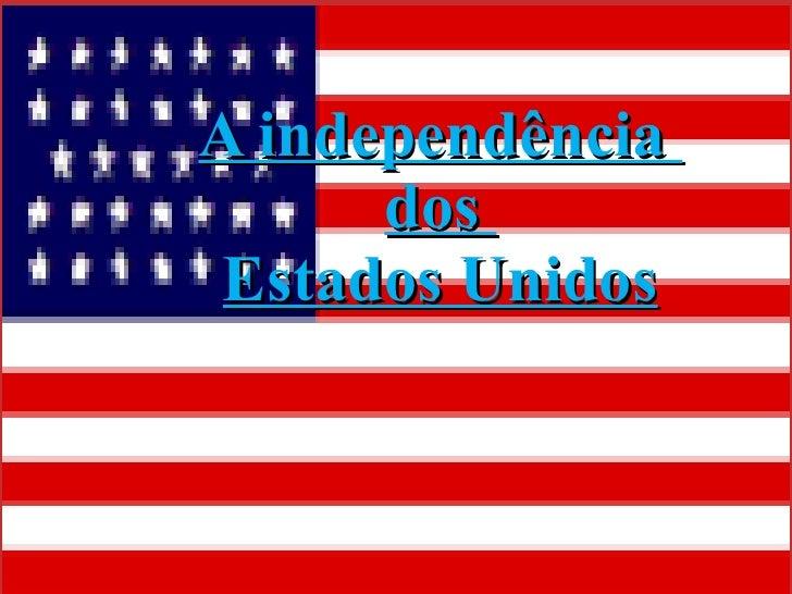 A independência  dos  Estados Unidos