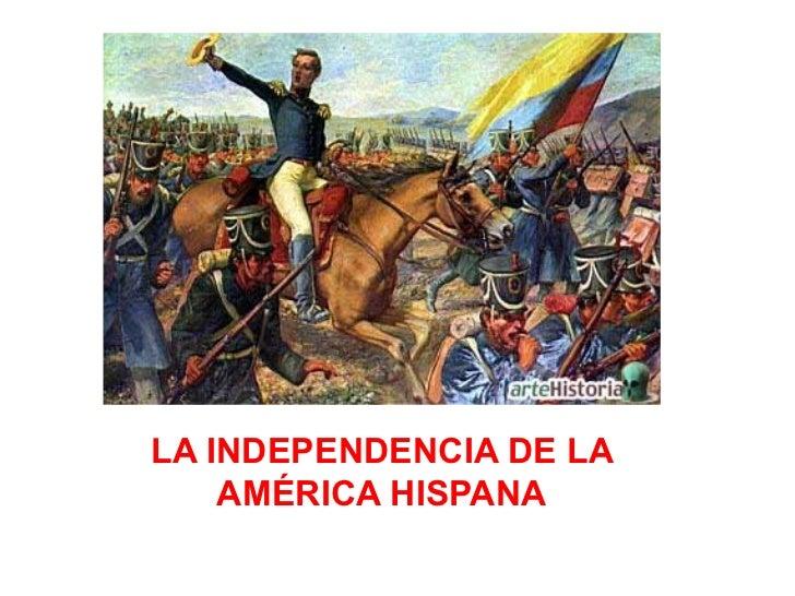 LA INDEPENDENCIA DE LA AMÉRICA HISPANA