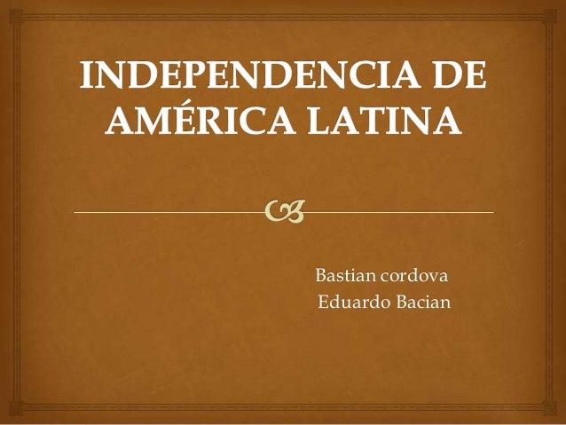 Bastian cordova Eduardo Bacian