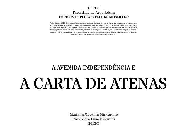 A CARTA DE ATENAS UFRGS Faculdade de Arquitetura TÓPICOS ESPECIAIS EM URBANISMO I-C Mariana Mocellin Mincarone Professora ...