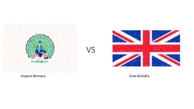 VS Imperio Birmano Gran Bretaña